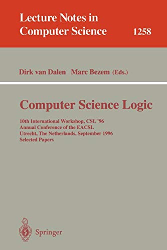 Computer Science Logic: 10th International Workshop, CSL: Editor-Dirk van Dalen;