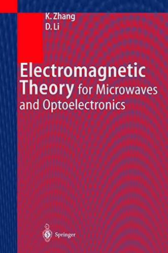 ELECTROMAGNETIC THEORY FOR MICROWAVES AND OPTOELECTRONICS: KEQIAN ZHANG, TSINGHUA