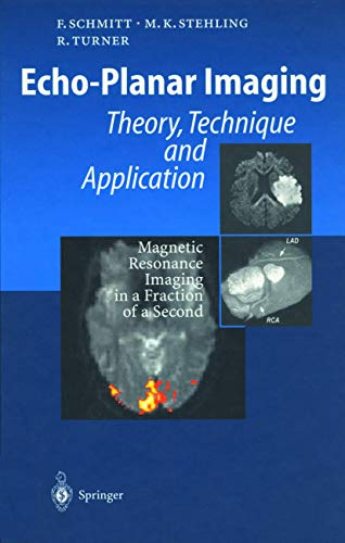 Echo-Planar Imaging: Theory, Technique and Application: Schmitt, Franz; Stehling,