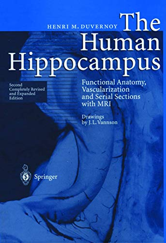 9783540632054: The Human Hippocampus: Functional Anatomy, Vascularization and Serial Sections with MRI