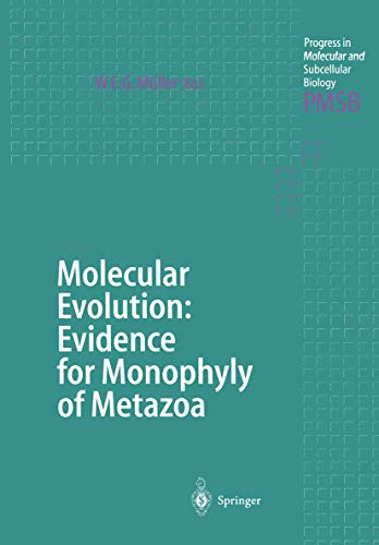 9783540632290: Molecular Evolution: Evidence for Monophyly of Metazoa: Molecular Evolution: Evidence for Monophyly of Metazoa Vol 19 (Progress in Molecular and Subcellular Biology)