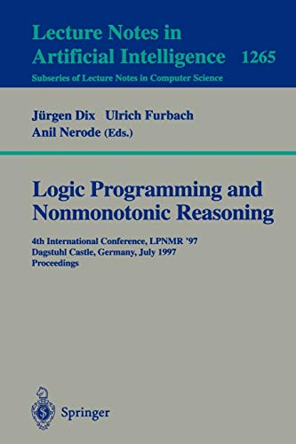 9783540632559: Logic Programming and Nonmonotonic Reasoning: Fourth International Conference, LPNMR'97, Dagstuhl Castle, Germany, July 28-31, 1997, Proceedings (Lecture Notes in Computer Science)