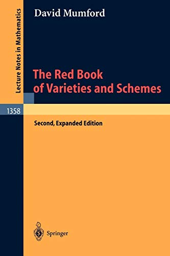 9783540632931: The Red Book of Varieties and Schemes: Includes the Michigan Lectures (1974) on Curves and Their Jacobians: 1358