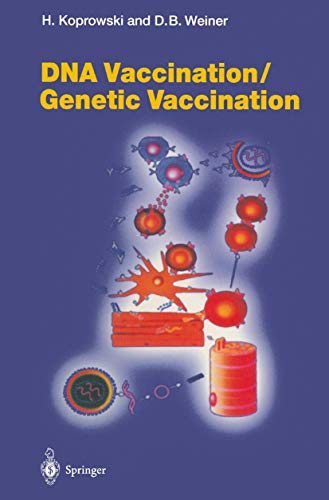 9783540633921: DNA Vaccination/Genetic Vaccination: DNA Vaccination / Genetic Vaccination Vol 226 (Current Topics in Microbiology and Immunology)