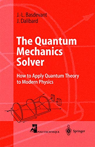 9783540634096: The Quantum Mechanics Solver: How to Apply Quantum Theory to Modern Physics (Advanced Texts in Physics)