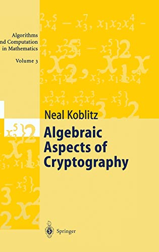 9783540634461: Algebraic Aspects of Cryptography (Algorithms and Computation in Mathematics)