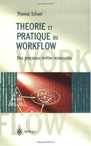 9783540634560: Title Theorie et pratique du workflow - des processus metier renouveles (Workflow Management Systems for Process Organisations)