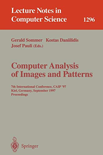 9783540634607: Computer Analysis of Images and Patterns: 7th International Conference, CAIP '97 Kiel, Germany, September 10-12, 1997 Proceedings. (Lecture Notes in Computer Science)