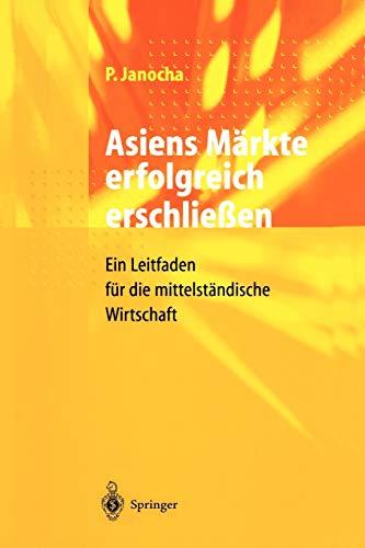 9783540634843: Asiens Märkte erfolgreich erschließen: Ein Leitfaden für die mittelständische Wirtschaft (German Edition)