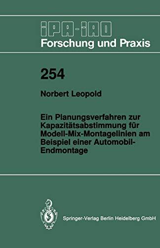 9783540635208: Ein Planungsverfahren zur Kapazitätsabstimmung für Modell- Mix-Montagelinien am Beispiel einer Automobil-Endmontage (Ipa-Iao - Forschung und Praxis) (German Edition)