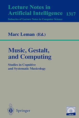 9783540635260: Music, Gestalt, and Computing: Studies in Cognitive and Systematic Musicology (Lecture Notes in Computer Science)