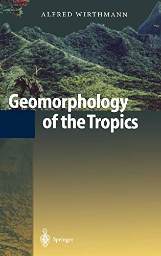 9783540635833: Geomorphology of the Tropics