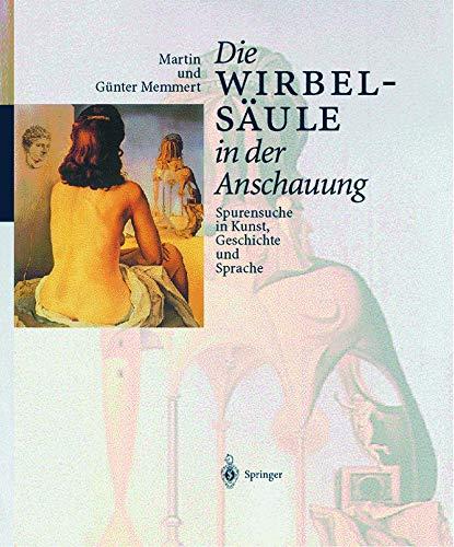 9783540636274: Die Wirbelsäule in der Anschauung: Spurensuche in Kunst, Geschichte und Sprache (German Edition)