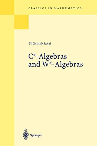 9783540636335: C*-Algebras and W*-Algebras (Classics in Mathematics)