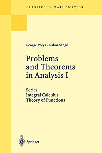 9783540636403: Problems and Theorems in Analysis I: Series, Integral Calculus, Theory of Functions (Classics in Mathematics)