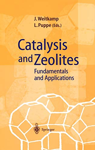 Catalysis and Zeolites: Fundamentals and Applications: Editor-Jens Weitkamp; Editor-Lothar