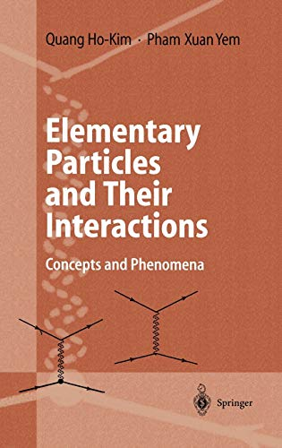 9783540636670: ELEMENTARY PARTICLES AND THEIR INTERACTIONS. : Concept and phenomena, with 116 figures, 36 tables, numerous examples, and 102 problems with selected solutions