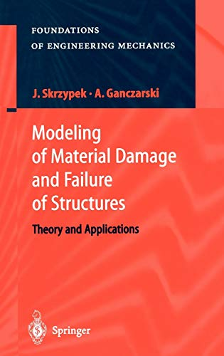 9783540637257: Modeling of Material Damage and Failure of Structures: Theory and Applications (Foundations of Engineering Mechanics)