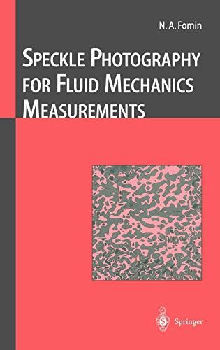 Speckle Photography for Fluid Mechanics Measurements (Experimental: N. A. Fomin;