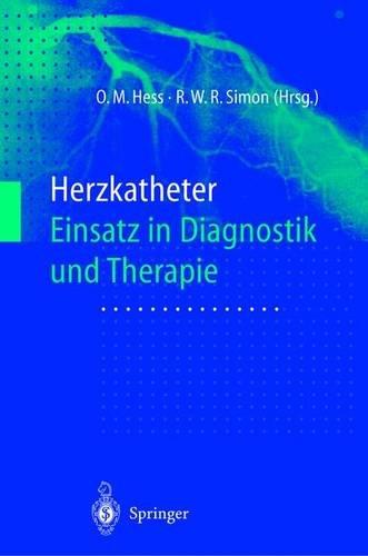 9783540638193: Herzkatheter: Einsatz in Diagnostik Und Therapie