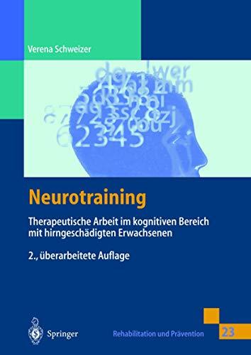 9783540638865: Neurotraining: Therapeutische Arbeit im kognitiven Bereich mit hirngeschädigten Erwachsenen (Rehabilitation und Prävention)