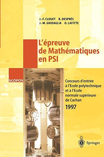 9783540639152: L'Epreuve de Math�matiques en PSI : Concours d'entr�e � l'Ecole polytechnique et � l'Ecole normale sup�rieure de Cachan 1997