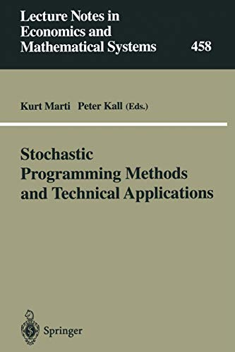 STOCHASTIC PROGRAMMING METHODS AND TECHNICAL APPLICATIONS: KURT MARTI, UNIVERSIT?T DER BUNDESWEHR ...