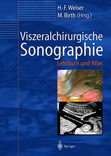 9783540639480: Viszeralchirurgische Sonographie: Lehrbuch Und Atlas