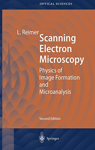 9783540639763: Scanning Electron Microscopy: Physics of Image Formation and Microanalysis (Springer Series in Optical Sciences)