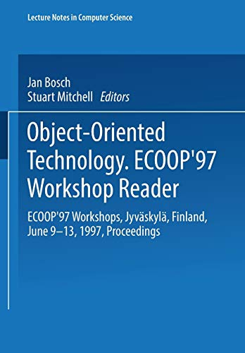Object-Oriented Technology: Ecoop '97 Workshop Reader : Bosch, Jan (Editor)/