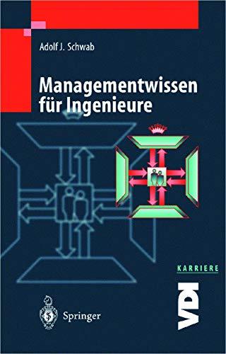 Managementwissen Fur Ingenieure (VDI-Buch/VDI-Karriere): Adolf J Schwab