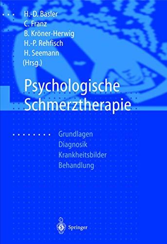 9783540641391: Psychologische Schmerztherapie: Grundlagen - Diagnostik - Krankheitsbilder - Behandlung
