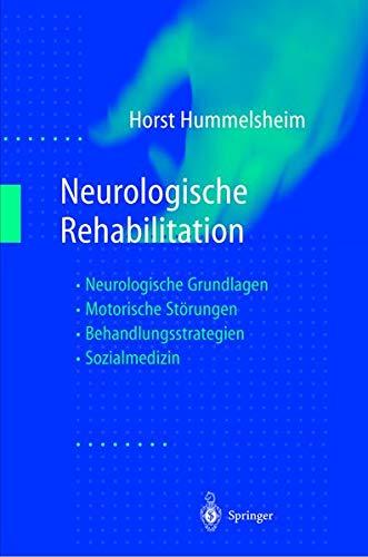 9783540641582: Neurologische Rehabilitation: Neurologische Grundlagen ― Motorische Störungen ― Behandlungsstrategien ― Sozialmedizin (German Edition)