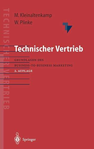 Technischer Vertrieb: Grundlagen des Business-to-Business Marketing [Gebundene: Michael Kleinaltenkamp (Herausgeber),