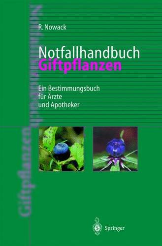 9783540642053: Notfallhandbuch Giftpflanzen: Ein Bestimmungsbuch für Ärzte und Apotheker (German Edition)