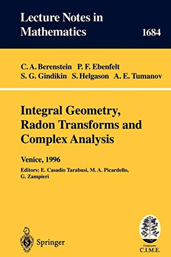 Integral Geometry, Radon Transforms and Complex Analysis: Berenstein, Carlos A.,