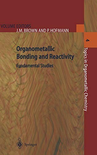 9783540642534: Organometallic Bonding and Reactivity: Fundamental Studies (Topics in Organometallic Chemistry)