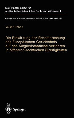 9783540642671: Die Einwirkung der Rechtsprechung des Europäischen Gerichtshofs auf das Mitgliedstaatliche Verfahren in öffentlich-rechtlichen Streitigkeiten: The ... Recht und Völkerrecht) (German Edition)