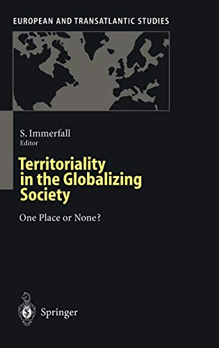Territoriality in the Globalizing Society: One Place or None?