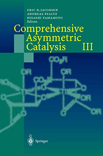 9783540643364: Comprehensive Asymmetric Catalysis (Comprehensive Overviews in Chemistry)