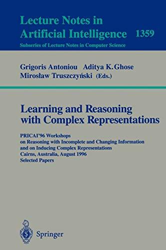 Learning and Reasoning with Complex Representations: PRICAI'96: Antoniou, Grigoris [Editor];