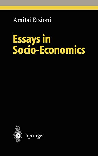 Essays in socio-economics. Studies in economic ethics: Etzioni, Amitai,