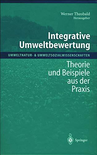 9783540645061: Integrative Umweltbewertung: Theorie und Beispiele aus der Praxis (Umweltnatur- & Umweltsozialwissenschaften)