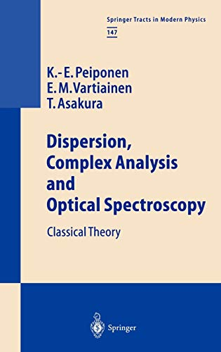 9783540645221: Dispersion, Complex Analysis and Optical Spectroscopy: Classical Theory (Springer Tracts in Modern Physics)
