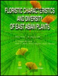 9783540645320: Floristic Characteristics and Diversity of East Asian Plants: Proceedings of the First International Symposium on Floristic Characteristics and ... July 25-27, 1996 Kunming, Yunnan, P.R. China