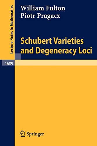 Schubert Varieties and Degeneracy Loci: Fulton, William;Pragacz, Piotr