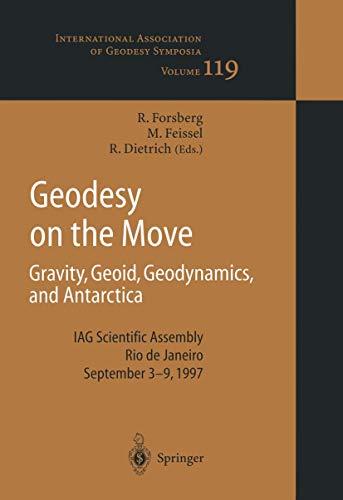 9783540646051: Geodesy on the Move: Gravity, Geoid, Geodynamics and Antarctica (International Association of Geodesy Symposia)