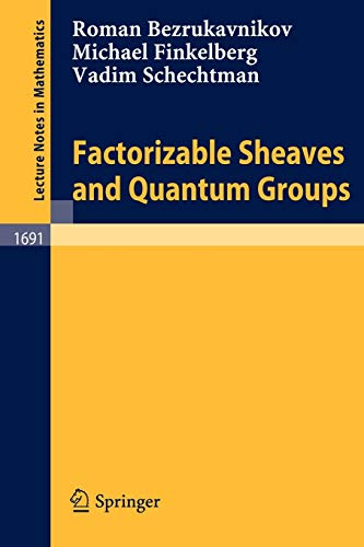9783540646198: Factorizable Sheaves and Quantum Groups (Lecture Notes in Mathematics)