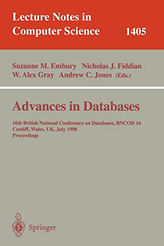 9783540646594: Advances in Databases: 16th British National Conference on Databases, BNCOD 16, Cardiff, Wales, UK, July 6-8, 1998, Proceedings (Lecture Notes in Computer Science)