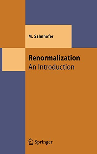 Renormalization: An Introduction (Theoretical and Mathematical Physics): Salmhofer, Manfred